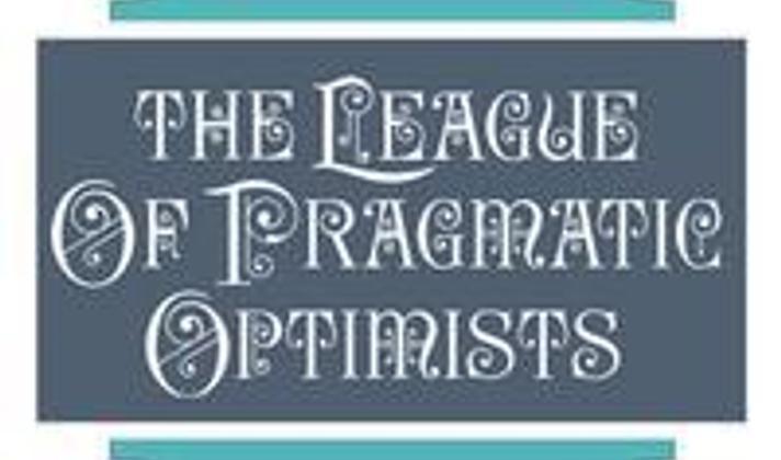 The League of Pragmatic Optimists