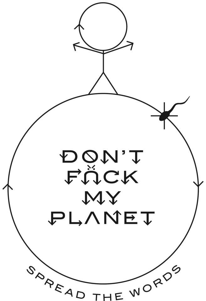 don't fuck my planet