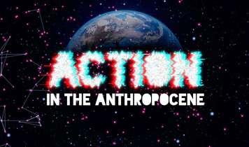 Action in the Anthropocene