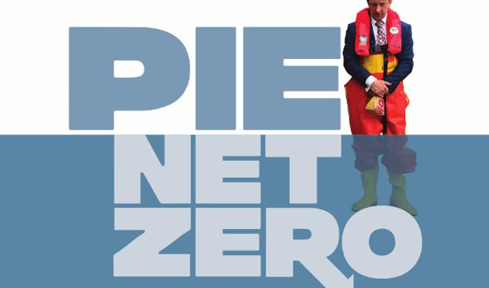 Pie net zero - what's the f**king point?